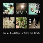 For us, the drifters. For them, the Bench.