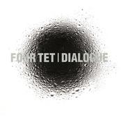 album Dialogue by Four Tet