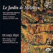 Le Jardin de Mélodies - 16th Century French Dances & Songs