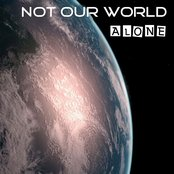 Not Our World Alone