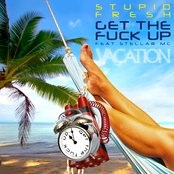 Vacation Records - Get The Fuck Up + remixes