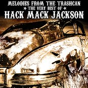 Melodies From the Trashcan : The Very Best of Hack Mack Jackson