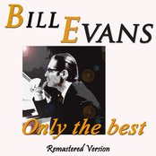 Bill Evans: Only the Best (Remastered Version)