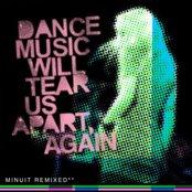 Dance Music Will Tear Us Apart, Again