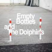 Empty Bottles and the Dolphins