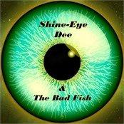 Shine Eye Dee & The Bad Fish