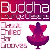 Buddha Lounge Classics - Classic Chilled Bar Grooves