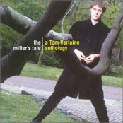 The Miller's Tale: A Tom Verlaine Anthology (disc 1)