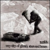 my city of ghosts, stars and hours