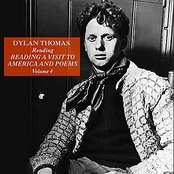 Dylan Thomas Reading A Visit To America And Poems, Volume 4