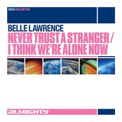 Almighty Presents: Never Trust A Stranger / I Think We're Alone Now