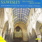 The Complete Organ Works of S. S. Wesley / Organ of Carlisle Cathedral