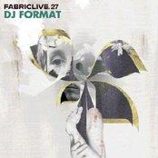 Fabriclive 27: DJ Format