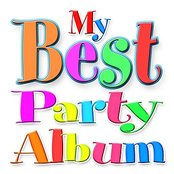 My First and 'Best' Party Album! - The Ultimate Birthday Party Songs for Young Children