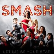 Let Me Be Your Star (SMASH Cast Version)