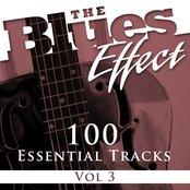 The Blues Effect, Vol. 3 (100 Essential Tracks)