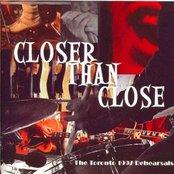 1997-09-15: Closer Than Close: Toronto, Ontario, Canada