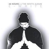 48 Hours: The WHITE Album