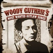 Woody Guthrie's Most Wanted Outlaw Songs