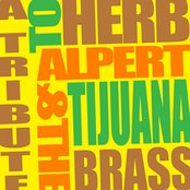 A Tribute to Herb Alpert & The Tijuana Brass
