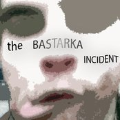 The Bastarka Incident