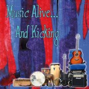 Music Alive... And Kicking
