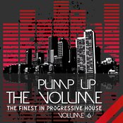 Pump Up the Volume (The Finest in Progressive House, Vol. 6)