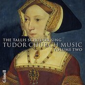 The Tallis Scholars sing Tudor Church Music - Volume 2