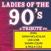 Ladies of the 90s: A Tribute to Jewel, Sarah McLachlan, Lisa Loeb, Shawn Colvin and Paula Cole