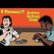 Andrew Jackson Jihad & O Pioneers!!! (Split)