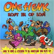 Ome Henk rost er op los!