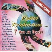 Pastel Production présente 7 ans de succès
