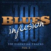 Blues Infusion, Vol. 3 (100 Essential Tracks)
