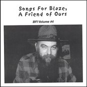 Songs For Blaze, A Friend Of Ours