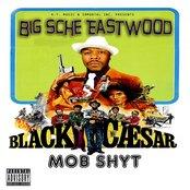 Black Ceasar (Mob Shyt)
