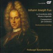 Fux, J.: Overture in D Major / Le Dolcezze, E L'Amerezze Della Notte / Intrada in C Major / Suite in C Major