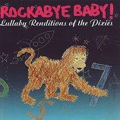 Rockabye Baby! Lullabye Renditions of the Pixies