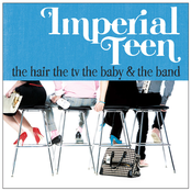 album The Hair the TV the Baby and the Band by Imperial Teen