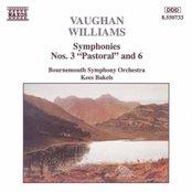 VAUGHAN WILLIAMS: Symphonies Nos. 3, 'Pastoral', and 6