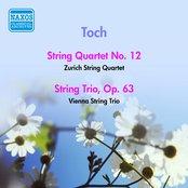 Toch: String Quartet No. 12 / String Trio, Op. 63 (1958)