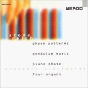 Phase Patterns / Pendulum Music / Piano Phase / Four Organs (Ensemble Avant Garde)
