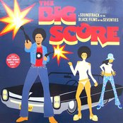 The Big Score - A Soundtrack to the Black Films of the Seventies