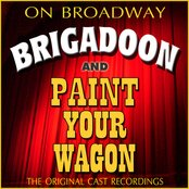 The Original Cast Recordings - Brigadoon / Paint Your Wagon