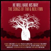 He Will Have His Way - The Songs Of Tim & Neil Finn