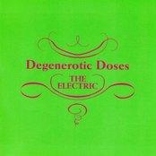 Degenerotic Doses