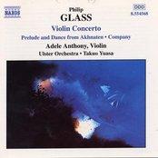 Philip Glass: Violin Concerto/Prelude And Dance From Akhnaten/Company