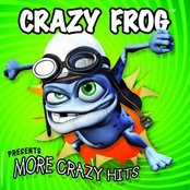 """More Crazy Hits"" By The Crazy Frog"