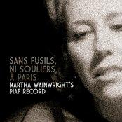 Sans Fusils, Ni Souliers, A Paris - Martha Wainwright's Piaf Record