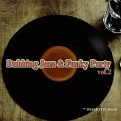 Dubbing Jazz & Funky Party Vol.2