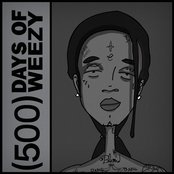 (500) Days of Weezy